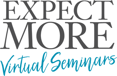 EXPECT MORE. Virtual Seminars